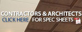 Contractors and Architects Click Here for Spec Sheets