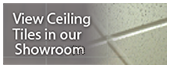 View Ceiling Tiles in our Virtual Showroom